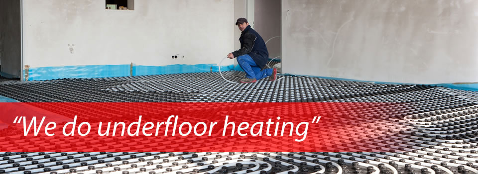 """We do underfloor heating"""